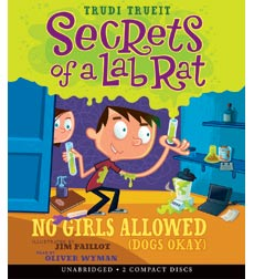 Secrets of a Lab Rat: No Girls Allowed (Dogs Okay)