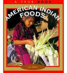 A True Book™—American Indians: American Indian Foods