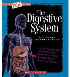 A True Book-Health and the Human Body: The Digestive System