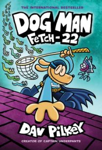 Dog Man #8: Fetch-22