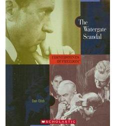 Cornerstones of Freedom™: The Watergate Scandal