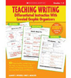 Teaching Writing: Differentiated Instruction With Leveled Graphic Organizers