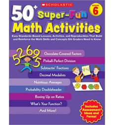 50+ Super–Fun Math Activities: Grade 6