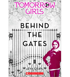 Tomorrow Girls #1: Behind the Gates �