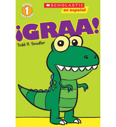 Scholastic Reader!® Level 1: ¡Graa!
