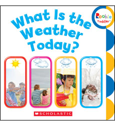 Rookie Toddler®: What is the Weather Today? 9780531204917