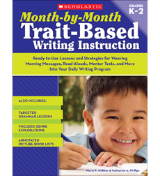 Month-by-Month Trait-Based Writing Instruction