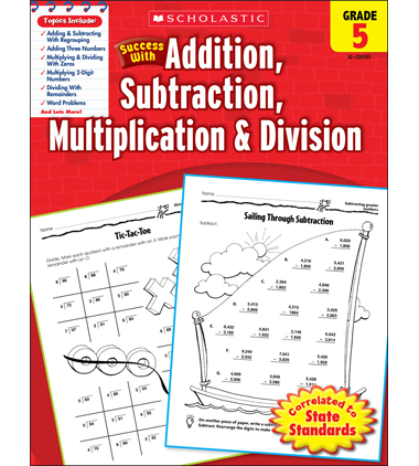 Scholastic Success With Addition, Subtraction, Multiplication & Division: Grade 5
