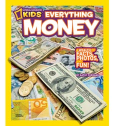 National Geographic Kids—Everything: Everything Money
