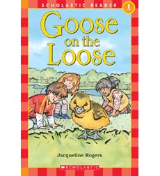 Scholastic Reader! Level 1: Goose on the Loose