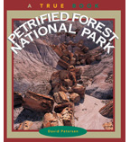 A True Book™—National Parks: Petrified Forest National Park