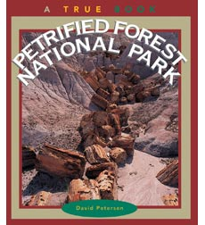 A True Book-National Parks: Petrified Forest National Park