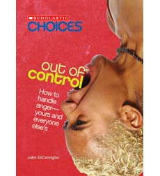 Scholastic Choices: Out of Control
