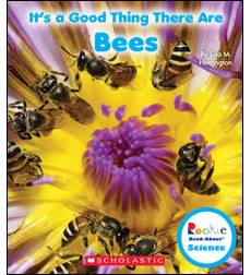 Rookie Read-About® Science-It's a Good Thing.: It's a Good Thing There Are Bees 9780531228319