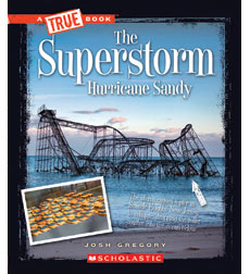 A True Book-Disasters: The Superstorm Hurricane Sandy