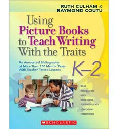 Using Picture Books to Teach Writing With the Traits: K–2