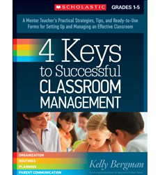 4 Keys to Successful Classroom Management: Grades 1–5 Super Kit