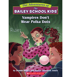 The Adventures of the Bailey School Kids®: Vampires Don't Wear Polka Dots 9780590434119