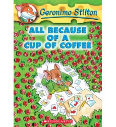 Geronimo Stilton: All Because of a Cup of Coffee 9780439559720