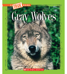 A True Book™—Animals: Gray Wolves