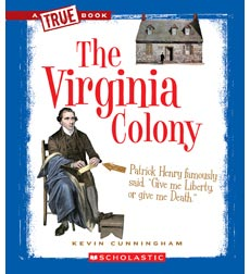 A True Book™—The Thirteen Colonies: The Virginia Colony