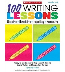 100 Writing Lessons: Narrative • Descriptive • Expository • Persuasive