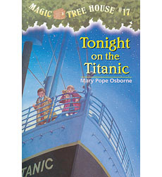 Magic Tree House: #17 Tonight on the Titanic