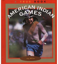 A True Book™—American Indians: American Indian Games