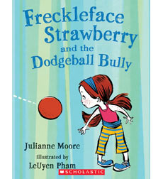 Freckleface Strawberry and Dodgeball Bully