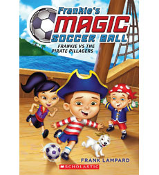 Frankie's Magic Soccer Ball: Frankie vs. The Pirate Pillagers 9780545666121