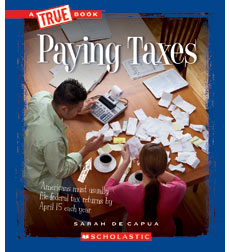 A True Book™—Civics: Paying Taxes