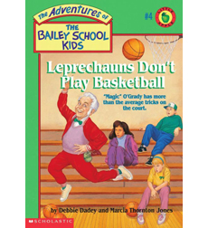 The Adventures of the Bailey School Kids®: Leprechauns Don't Play Basketball