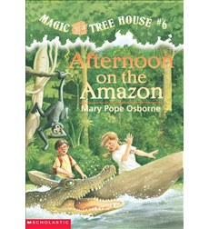Magic Tree House: #6 Afternoon on the Amazon