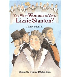 You Want the Women to Vote, Lizzie Stanton?