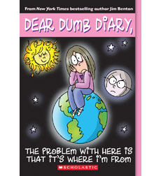 Dear Dumb Diary: The Problem With Here Is That It's Where I'm From