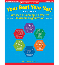 Your Best Year Yet! A Guide to Purposeful Planning & Effective Classroom Organization