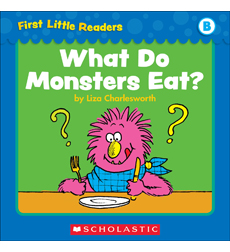 First Little Readers: What Do Monsters Eat? (Level B)