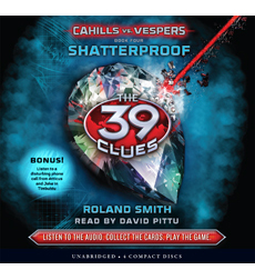 39 Clues, The: Cahills vs. Vespers Book 4: Shatterproof (Library Edition)