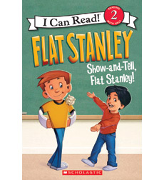 Flat Stanley Reader-I Can Read! Level 2: Show and Tell, Flat Stanley!