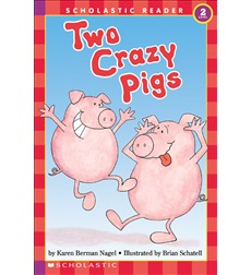 Scholastic Reader!® Level 2: Two Crazy Pigs