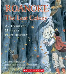 Unsolved Mystery from History: Roanoke: The Lost Colony