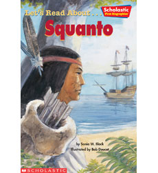 Scholastic First Biographies: Let's Read About. Squanto