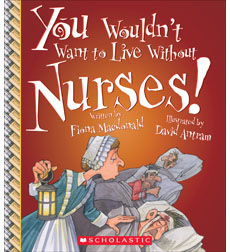 You Wouldn't Want to Live Without Nurses!