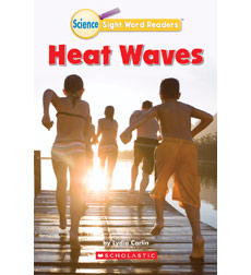 Science Sight Word Readers: Heat Waves