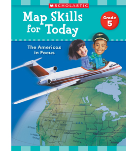 Map Skills for Today: Grade 5