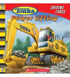 Tonka® Driving Force: Power Lifting 9780439830126