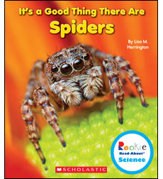 Rookie Read-About® Science-It's a Good Thing.: It's a Good Thing There Are Spiders 9780531228326