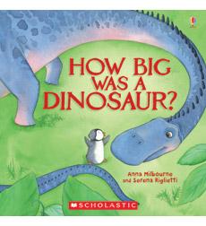 Usborne: How Big Was a Dinosaur? 9780545431026