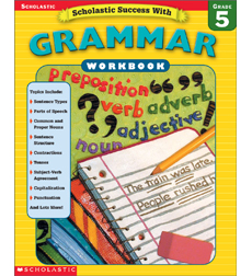 Scholastic Success With: Grammar Workbook: Grade 5