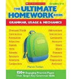 The Ultimate Homework Book: Grammar; Usage & Mechanics
